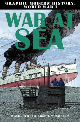 War at Sea By Jeffrey, Gary/ Riley, Terry