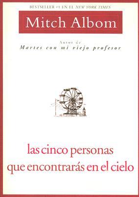 Las Cinco Personas Que Encontraras En El Cielo/ The Five People You Meet in Heaven By Albom, Mitch