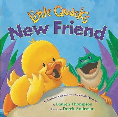 Little Quack's New Friend By Thompson, Lauren/ Anderson, Derek (ILT)