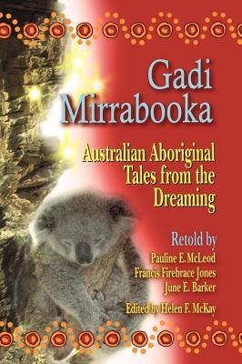 Gadi Mirrabooka By McKay, Helen F. (EDT)/ Jones, Francis Firebrace (ILT)