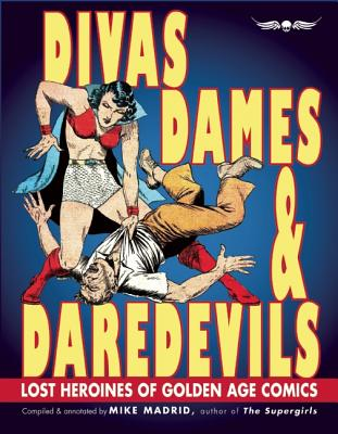 Divas, Dames & Daredevils By Madrid, Mike/ Buszek, Maria Elena (FRW)